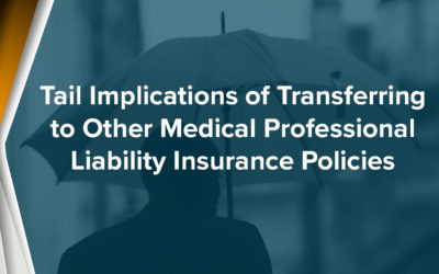 Tail Implications of Switching to Other Medical Professional Liability Insurance Policies